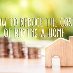 How to reduce the cost of buying a home