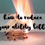 How to reduce your utility bills