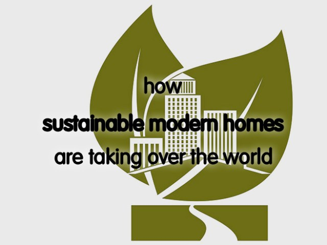 How sustainable modern homes are taking over the world