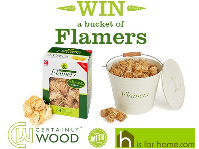Win a bucket of Flamers with Certainly Wood & H is for Home