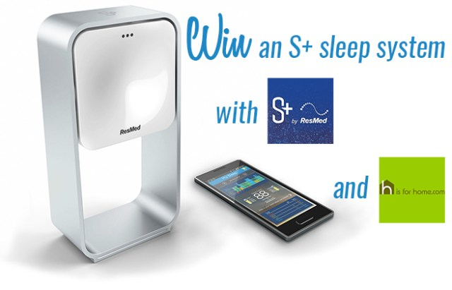 Win an S+ by ResMed | H is for Home