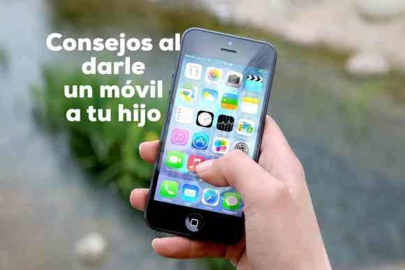 Consejos al darle un teléfono móvil a tu hijo