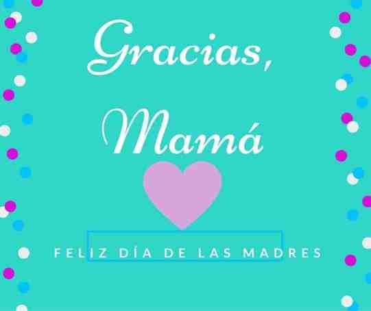 Gracias, MAMÁ, Feliz día de las madres