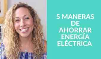 5 consejos para ahorrar dinero en tu cuenta de energía eléctrica