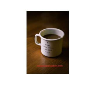 "White coffee mug with inscription ""What Good Shall I Do Today"""