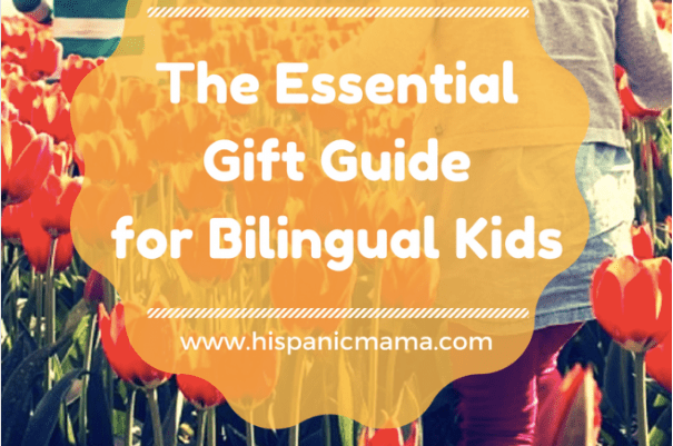 the essential gift guide for bilingual kids