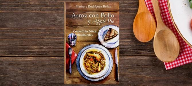 Latino Parenting Book: Arroz Con Pollo And Apple Pie