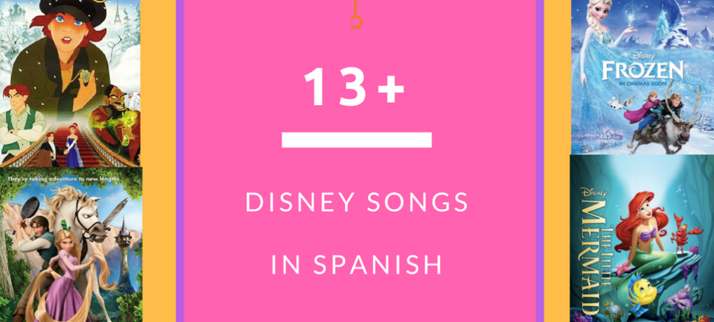 13+ Disney Songs in Spanish