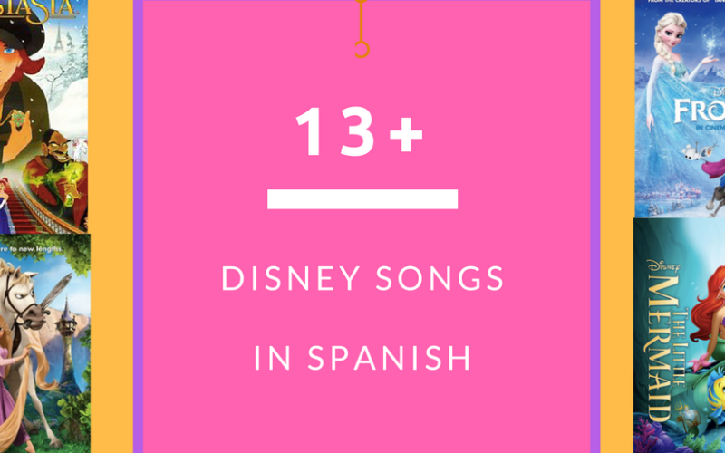 13+ Disney Songs in Spanish