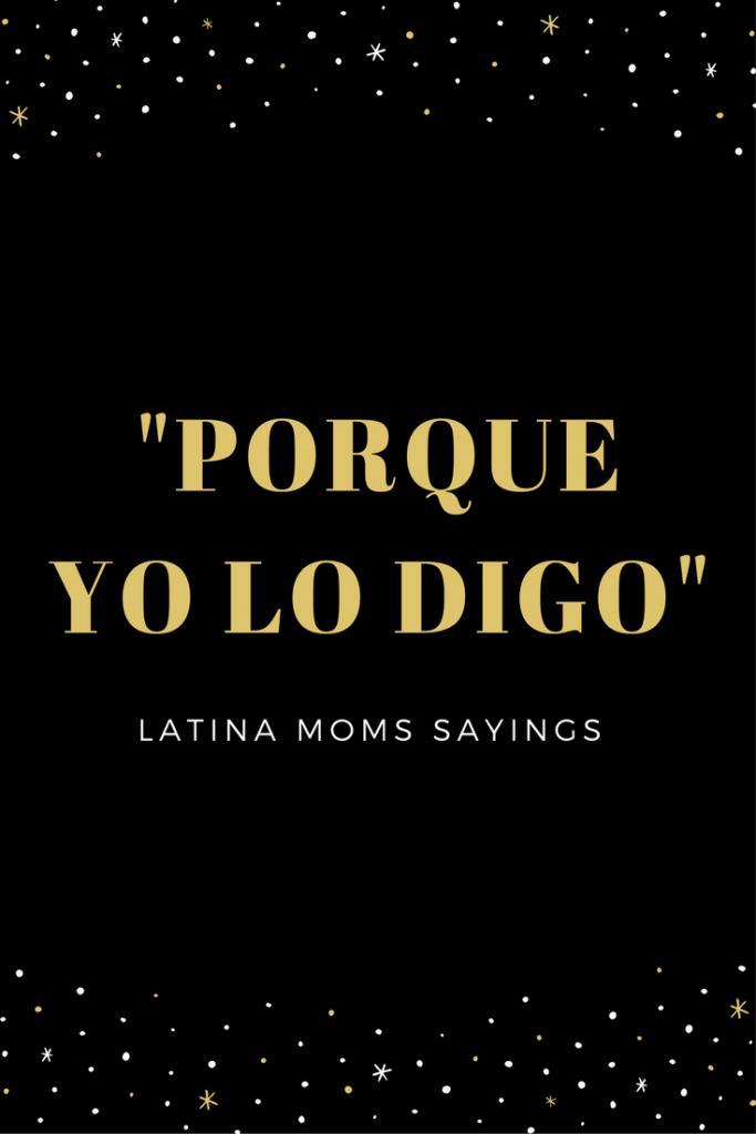 9 Phrases That Latina Moms Say Hispanic Mama