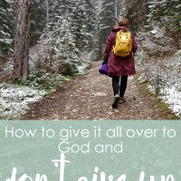 How to give it all over to God and don't give up