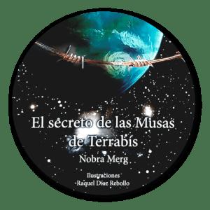 El Secreto de las Musas de Terrabis por Nobra Merg