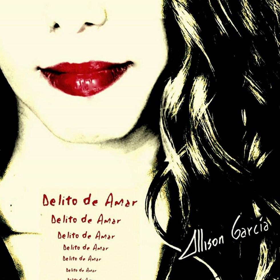 Allison Garcia - Delito de amar (2017)