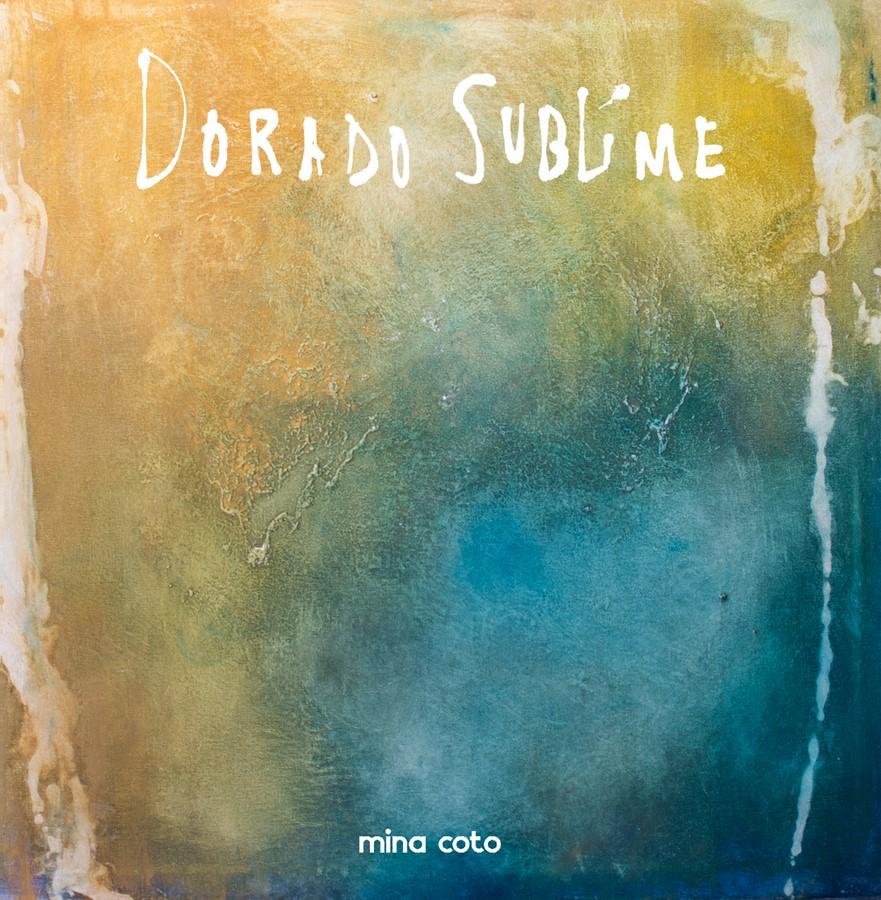 Mina Coto - Dorado sublime (2018)