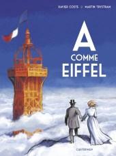 """Couverture de la BD """"A comme Eiffel"""" (Castermann, 2019)"""