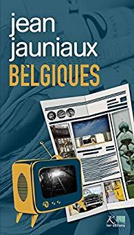 Couverture du livre « Belgiques » de Jean Jauniaux (Ker éditions, 2019).