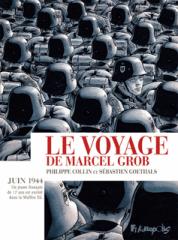 """Couverture du roman graphique """"Le voyage de Marcel Grob"""" de Philippe Collin et Sébastien Goethals (Futuropolis, 2018)"""