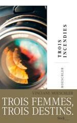 """Couverture du roman """"Trois incendies"""" de Vinciane Moeschlertre (Stock, 2019)"""