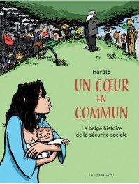 Couverture de la BD « Un cœur en commun : La belge histoire de la sécurité sociale » d'Harald (Delcourt, 2020)