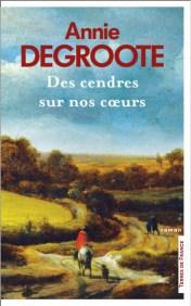 Couverture du roman « Des cendres sur nos cœurs » d'Anne Degroote (Presses de la Cité, 2021)
