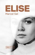 """Couverture du roman """"Elise"""" de Marcel Sel (Onlit, 2019)"""