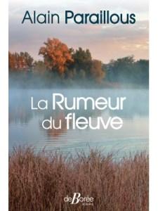 """Couverture du livre """"La rumeur du fleuve"""" d'Alain Paraillous (Éditions De Borée, 2019)"""