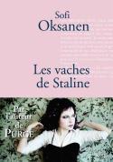 """Couverture du roman """"Les vaches de Staline"""" de Sofi Oksanen (Stock, 2011)"""