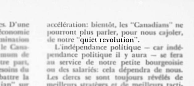 """Dans Parti pris, l'expression """"Révolution tranquille"""" se retrouve pour la première fois, en octobre 1963, dans sa désignation originale anglaise. L'image ci-dessus est tirée de l'article de Jean-Marc Piotte, """"Du duplessisme au FLQ"""", Parti pris, no. 1, octobre 1963, p. 29. Merci à Camille Robert pour le traitement de l'image."""