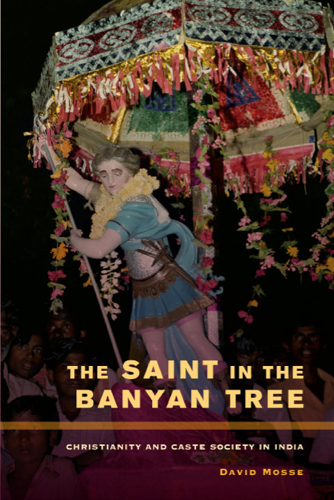 You are currently viewing The Saint in the Banyan Tree: Christianity and Caste Society in India