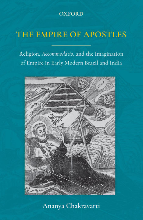 You are currently viewing The Empire of Apostles: Religion, Accommodatio and The Imagination of Empire in Modern Brazil and India