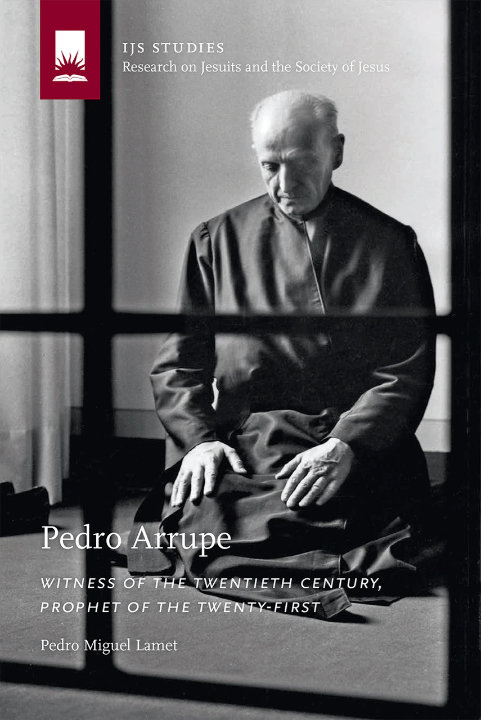 You are currently viewing Pedro Arrupe: Witness of the Twentieth Century, Prophet of the Twenty-First