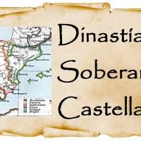 Dinastías y soberanos castellanos
