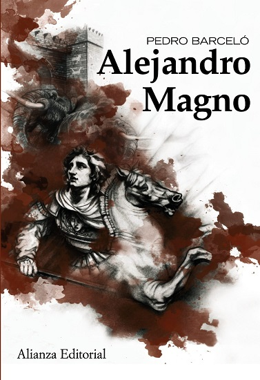 "Portada del libro ""Alejandro Magno"", de Pedro Barceló"