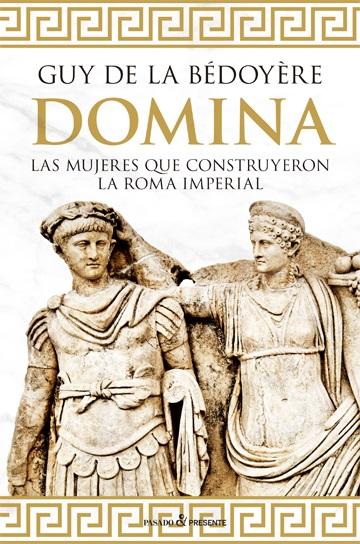 """Portada del libro """"Domina"""", de Guy de la Bédoyère"""
