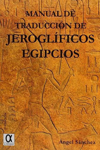 Manual de traducción de jeroglíficos egipcios, de Ángel Sánchez