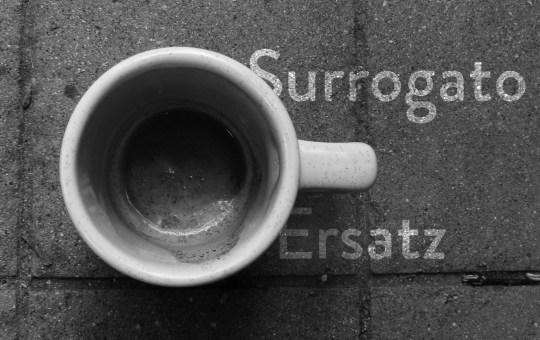 Surrogato – Ersatz