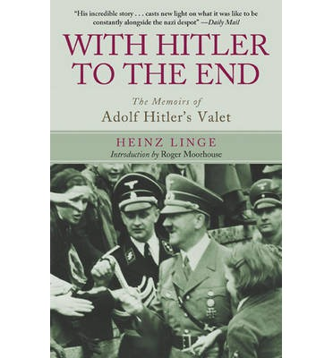 Seller/Item 006: ' With Hitler to the End ' Book by Heinz Linge $20USD plus Shipping/Insurance