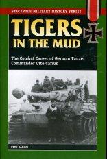 'Tigers in the Mud' - Otto Carius' book.