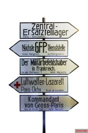 German road signs in occupied Paris. The Feldgendarmerie was responsible for military traffic.