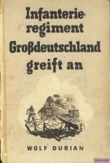 Greater Germany Infantry Regiment attacks by Wolf Durian/Infanterieregiment Großdeutschland greift an by Wolf Durian.