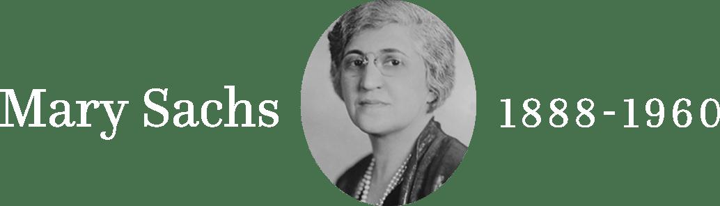 Mary Sachs 1888-1960