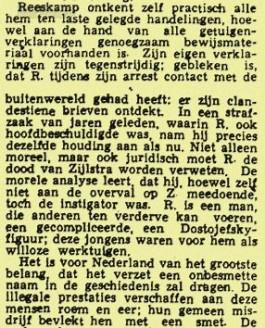 De Leeuwarder Coourant noemde Reesdkamp in zijn rechtbanklverslag 'een man die anderen ten verderve kan voeren, een gecompliceerde, een Dostojefsky-figuur. Deze jongens waren voor hem als willoze werktuigen'. (Leeuwarder Courant, 10 juli 1947)