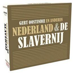 Nederland & de slavernij - Gert Oostindie e.a.