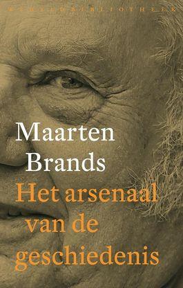 Het arsenaal van de geschiedenis - Maarten Brands