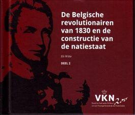 De Belgische revolutionairen van 1830 en de constructie van de natiestaat