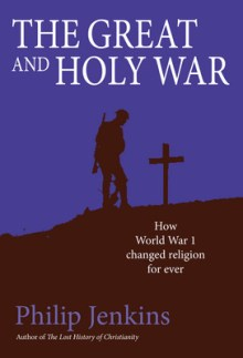 The Great and Holy War - Philip Jenkins