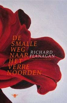 De smalle weg naar het verre noorden - Richard Flanagan