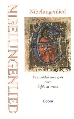Nibelungenlied een middeleeuws epos over liefde en wraak