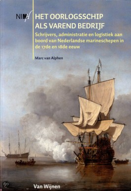 Het oorlogsschip als varend bedrijf - Marc van Alphen