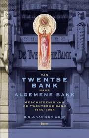 Van Twentse bank naar algemene bank - D.C.J. van der Werf
